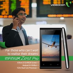 #Videocon Infinium Zest Pro, for those who can't wait to realise their dreams. Know more here - http://www.videoconmobiles.com/zest-pro