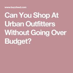 Can You Shop At Urban Outfitters Without Going Over Budget?