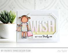 Stamps: Birthday Girl, Anything-but-Basic Birthday Wishes Die-namics: Birthday Girl, Wish, Single Stitch Line Tag-Corner Rectangle Frames, Stitched Sentiment Strips Joy Taylor #mftstamps