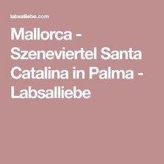 Mallorca - Szeneviertel Santa Catalina in Palma - Labsalliebe
