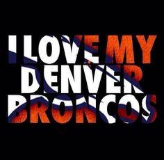 I love my Denver Broncos