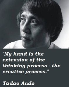 FAMOUS TADAO ANDO QUOTES - image quotes at BuzzQuotes.com