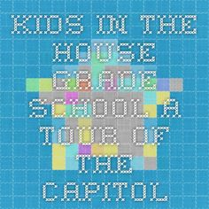 Kids in the House - Grade School - A Tour of the Capitol