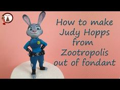 How to make Judy Hopps from Zootopia Cake Topper out of Fondant Figurine - YouTube