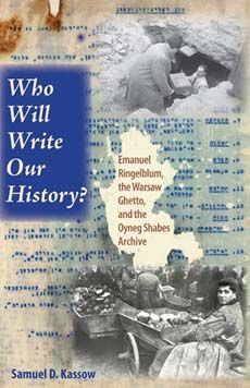 Who Will Write Our History? -- first-hand account of life inside the Warsaw ghetto - translated into seven languages