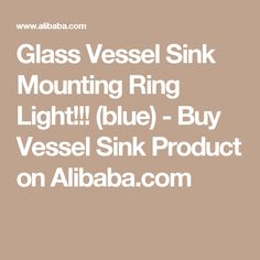 Glass Vessel Sink Mounting Ring Light!!! (blue) - Buy Vessel Sink Product on Alibaba.com