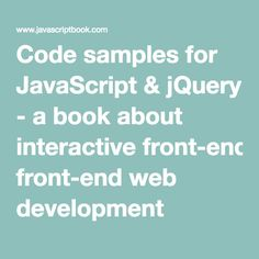 Code samples for JavaScript & jQuery - a book about interactive front-end web development