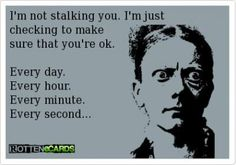 It's funny your boyfriend tells me ever thing. I don't need to stalk you. Lol