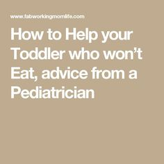How to Help your Toddler who won't Eat, advice from a Pediatrician
