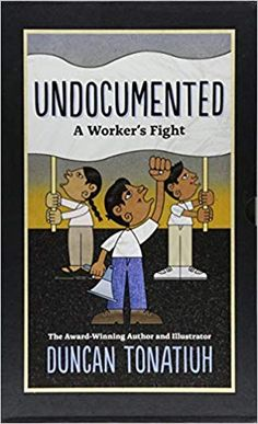 """Read """"Undocumented A Worker's Fight"""" by Duncan Tonatiuh available from Rakuten Kobo. Undocumented is the story of immigrant workers who have come to the United States without papers. Every day, these men a. Workers Rights, Happiness Project, He Is Able, Book Lists, Nonfiction, New Books, Children's Books, Audio Books, Growing Up"""