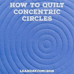 How to Quilt Concentric Circles - Walking Foot Quilting Tutorial Patchwork Quilt Patterns, Machine Quilting Patterns, Quilting Templates, Quilting Tips, Longarm Quilting, Lori Kennedy Quilting Tutorials, Quilt Tutorials, Circle Quilts, Quilt Blocks