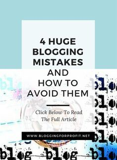 4 Huge Blogging Mistakes And How To Avoid Them, blogging for beginners, blog, blogging, blogger, blogging ideas, blog support, monetize blog -