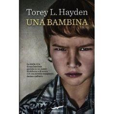 Una bambina: Amazon.it: Torey L. Hayden, S. Piraccini: Libri