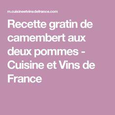 Recette gratin de camembert aux deux pommes - Cuisine et Vins de France