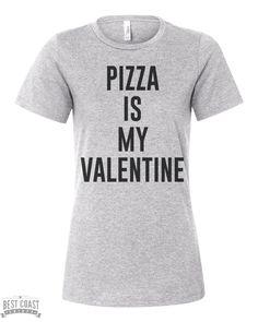 Pizza Is My Valentine Womens T Shirt - Best Coast Shirts
