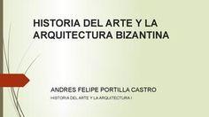 Historia Del Arte Y La Arquitectura Bizantina