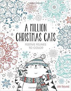 AmazonSmile: A Million Christmas Cats: Festive Felines to Color (9781454710295): John Bigwood: Books