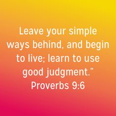 Proverbs Leave your simple ways behind, and begin to live; learn to use good judgment. Bible Scriptures, Bible Quotes, Qoutes, Bible Proverbs, Bible Verse Pictures, Good Prayers, Evening Prayer, Bible Encouragement, Scripture Study