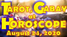 Tarot, Gabay at Horoscope for August 24, 2020, Monday | Daily Habit August Horoscope, Daily Horoscope, Tarot, August 24, Reading, Thursday, Wednesday, Friday, Reading Books