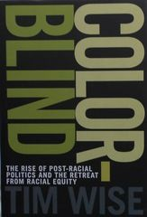 by Tim Wise  In a new era of race relations in the United States, some call for an end to color-consciousness, affirmative action and even a retreat from discussion of racism. Color-blind presents a look at contemporary racism and offers steps to achieve true social justice and economic equality.