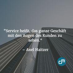 """""""Service heißt, das ganze Geschäft mit den Augen des Kunden zu sehen."""" - Axel Haitzer"""
