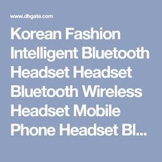 Korean Fashion Intelligent Bluetooth Headset Headset Bluetooth Wireless Headset Mobile Phone Headset Bluetooth Bluetooth Headset Wireless Headset 3D Headset Online with $27.78/Piece on Df528's Store | DHgate.com