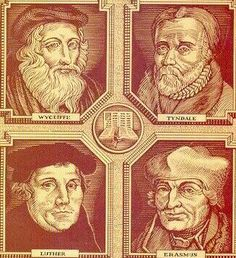 John Wycliffe, William Tyndale, Martin Luther and Erasmus -- four of the most influential translators during the Reformation