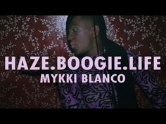 """Mykki Blanco - """"Haze.Boogie.Life"""""""