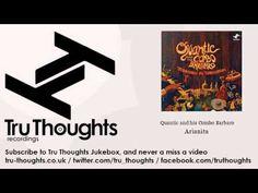 Quantic and his Combo Barbaro - Arianita - Tru Thoughts Jukebox