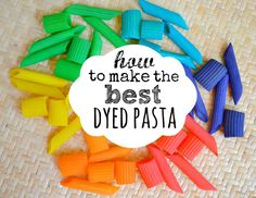Mommy Testers How to make the best dyed pasta, colored pasta, how to dye pasta, best dyed pasta, pasta necklace, how to color pasta