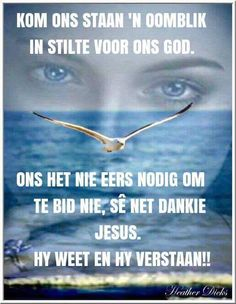 Hy weet en Hy verstaan Morning Prayer Quotes, Morning Prayers, Goeie More, Afrikaans Quotes, Special Quotes, Faith Quotes, Birthday Wishes, Qoutes, Bible