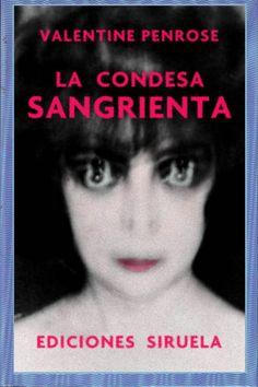 VALENTINE PENROSE - La condesa sangrienta (Siruela. El ojo sin párpado, n.º 3)
