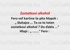 Zostatkoví alkohol - Spišiakoviny.eu