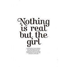 Nothing is Real But The Girl ❤ liked on Polyvore featuring text, words, quotes, backgrounds, fillers, articles, magazine, phrases, headline and picture frame