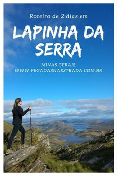 Conheça Lapinha da Serra, um pequeno vilarejo entre a Serra do Espinhaço e a Serra do Cipó que oferece excelentes opções de trilhas e ecoturismo.