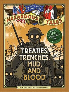 Nathan Hale's Hazardous Tales: Treaties, Trenches, Mud, and Blood (A World War I Tale) by Nathan Hale http://www.amazon.com/dp/1419708082/ref=cm_sw_r_pi_dp_NFYlvb11MB7P8