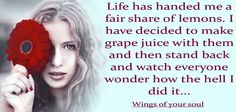Love it...making grape juice out of lemons. Perseverance and authenticity. :-)