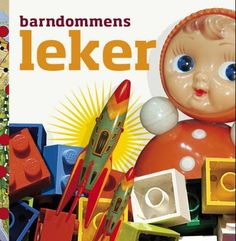 """Barndommens leker"" av Hedda Lloyd-Rønnevig Childhood Memories, Teen, Reading, Books, Livros, Teenagers, Book, Reading Books, Livres"