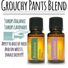 Grouchy Pants Blend! 3 drops doTERRA Balance and 3 drops doTERRA Lavender, I find applying these to the back of the neck is really effective as it tends to release the 'halo of grouchy' that seems to hover about at times :)   www.mydoterra.com/MysticMermaid