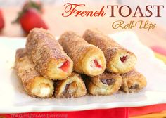 A new way to do french toast! Check out this french toast roll-up recipe.