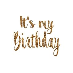 It's My Birthday Decal Birthday Girl Iron On Letters Gold Glitter Iron On Letters Teen Birthday Girl Birthday Shirt Women's Birthday Shirt - girl quotes Birthday Quotes For Me, Birthday Posts, Today Is My Birthday, Happy Birthday Images, Birthday Messages, Happy Birthday Me, Birthday Greetings, Birthday Wishes, Birthday Cards