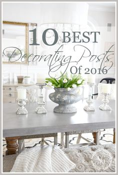 STONEGABLE'S TOP 10 POSTS OF 2016- Find the best decorating posts from StoneGable blog all in one convenient place. A must read!