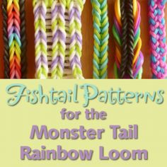 5 Fishtail Patterns for the Monster Tail Loom: Easy Peasy Double Fishtail, Inverted or Reverse Fishtail, Fishtail Pattern with a Border, Seven Link Fishtail Pattern and Triple Fishtail Pattern