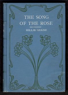 The song of the rose 1913 - Digital Collections - UW-Madison Libraries