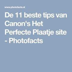 De 11 beste tips van Canon's Het Perfecte Plaatje site - Photofacts