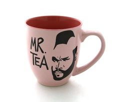 """I pity the fool that doesn't love Mr T! Or tea for that matter!"""