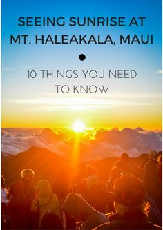 Sunrise At Mount Haleakala: 10 Things You Should Know
