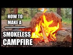 How To Make a Smokeless Campfire