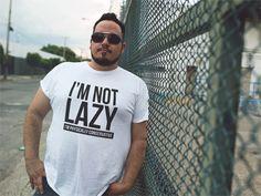I'M NOT LAZY, I'M PHYSICALLY CONSERVATIVE