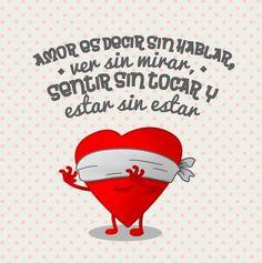 #Amor es decir sin hablar, ver sin mirar, sentir sin tocar y estar sin estar... #Citas #Frases @Candidman